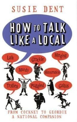 How To Talk Like a Local: A Complete Guide to English Dialects by Susie Dent http://www.amazon.ca/dp/1905211791/ref=cm_sw_r_pi_dp_wOCPvb115GPR4