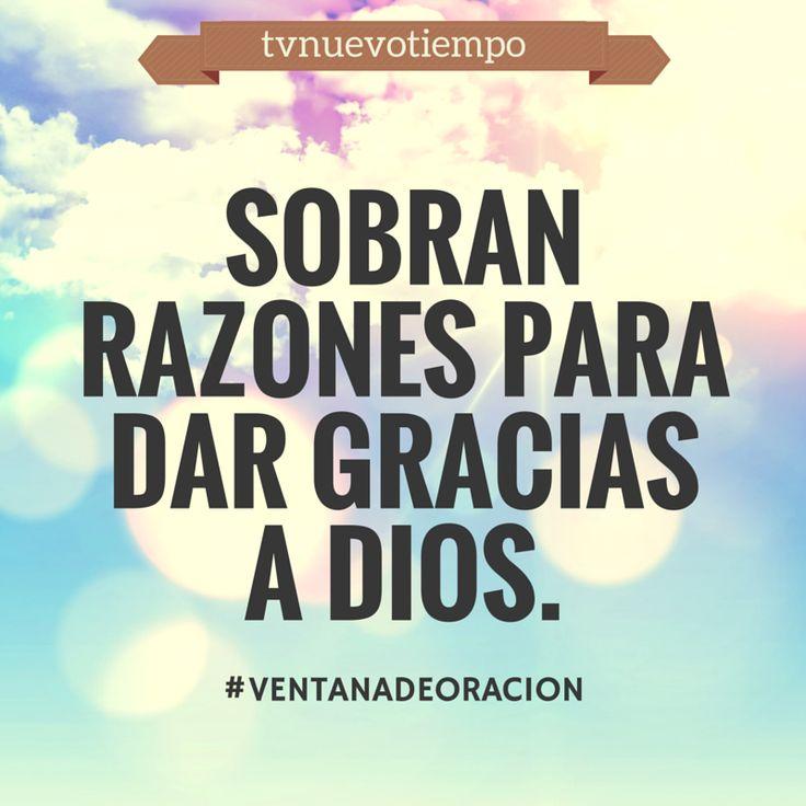 Sobran razones para dar gracias a Dios :)
