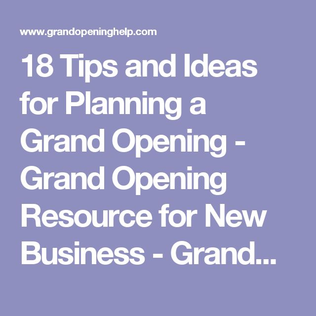 18 Tips and Ideas for Planning a Grand Opening - Grand Opening Resource for New Business - GrandOpeningHelp.com