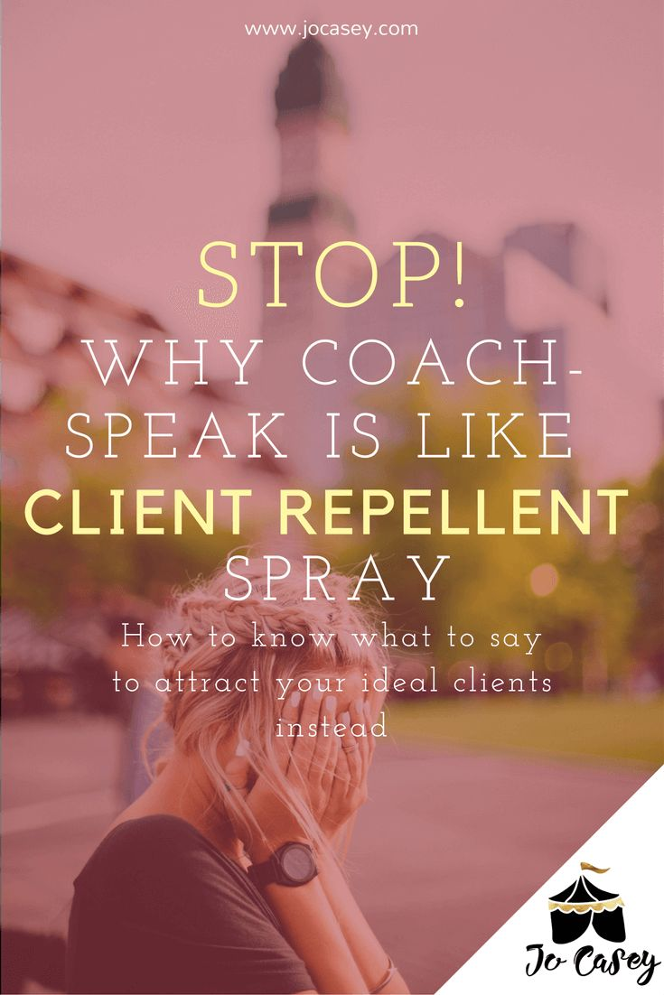 Coach speak is like client repellent when it comes to getting coaching clients. Here's my guide to stopping yourself from making this common mistake.