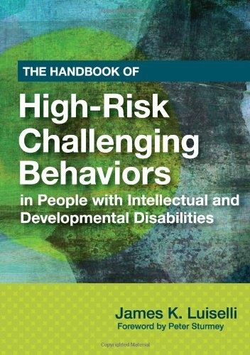 The Handbook of High-risk Challenging Behaviors in People With Intellectual and Developmental Disabilities by James Luiselli Ed.D ABPP, http://www.amazon.com/dp/1598571680/ref=cm_sw_r_pi_dp_SPwdrb185YY9J