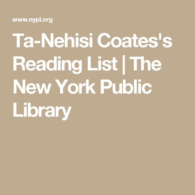 Ta-Nehisi Coates's Reading List | The New York Public Library