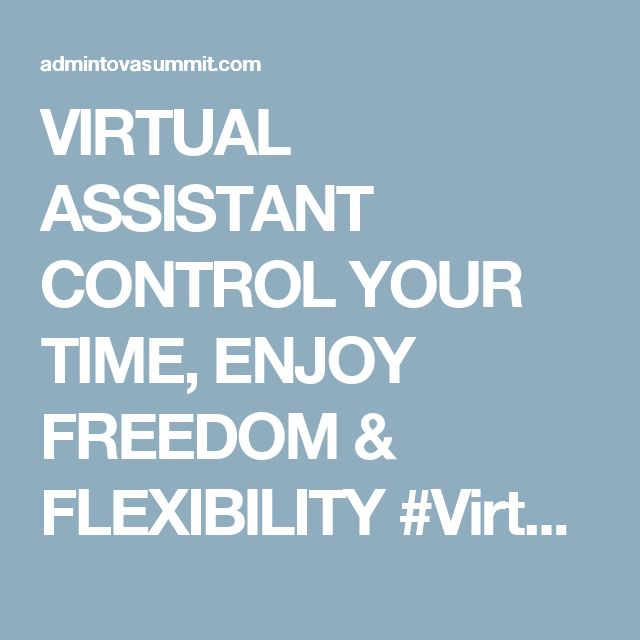VIRTUAL ASSISTANT CONTROL YOUR TIME, ENJOY FREEDOM & FLEXIBILITY #VirtualAssistant #businesstips #mompreneur #entrepreneur #howtobecomeaVA #workfromfrom #VA #VAtips