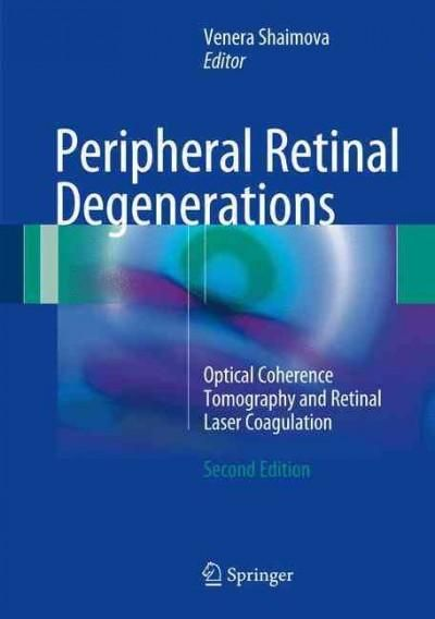 Peripheral Retinal Degenerations: Optical Coherence Tomography and Retinal Laser Coagulation