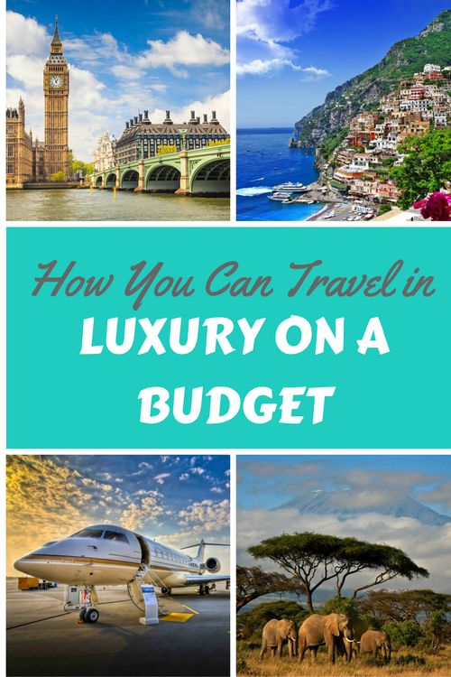 How you can travel in luxury on a budget