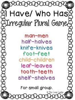 Free! I Have/Who Has   This 9 card set is designed for individual or small group review of irregular plurals