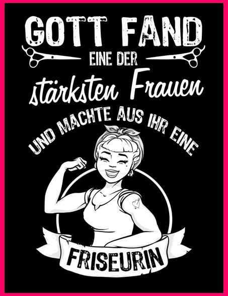 #Gott fand eine der stärksten Frauen und machte aus ihr eine #Friseurin. Cooler #Spruch für eine #Friseurin. JETZT KLICKEN!
