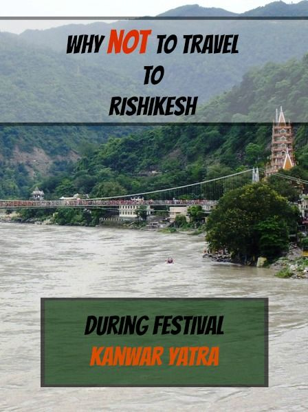 Why NOT to travel to Rishikesh in India during famous festival Kanwar Yatra? Read more at: http://www.pathismygoal.com/why-not-to-travel-to-rishikesh-during-festival-kanwar-yatra/