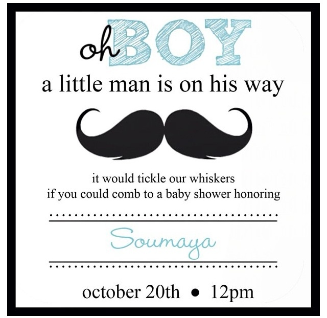 Moustache baby shower invitation! Cute idea the wording is a little cheesy but it's still super cute.