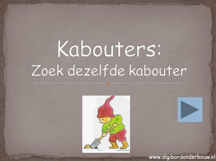 Digibordles. Kabouters: zoek dezelfde kabouter. http://digibordonderbouw.nl/index.php/themas/herfst/kabouters