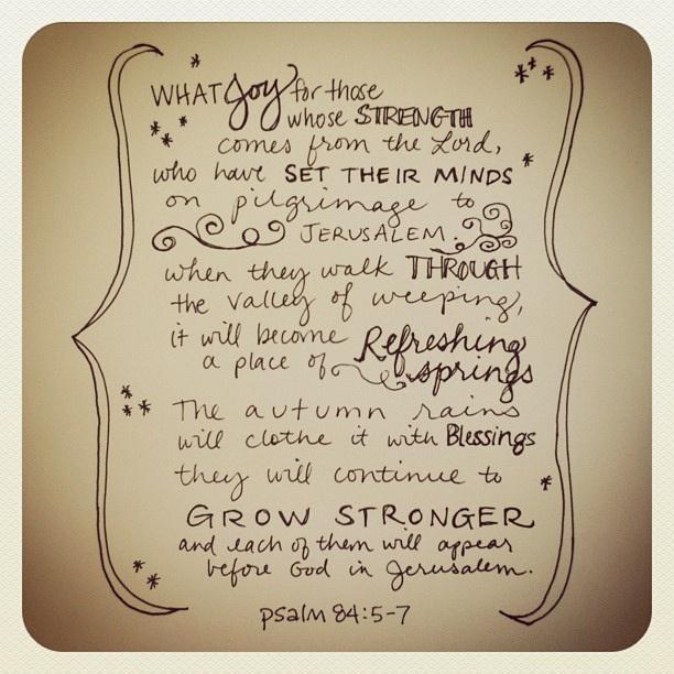 Psalm 84:5-7.