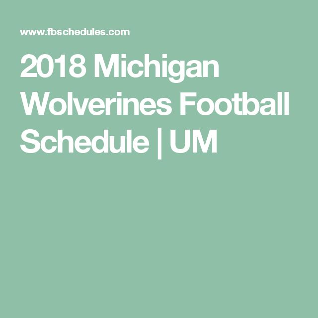 2018 Michigan Wolverines Football Schedule | UM