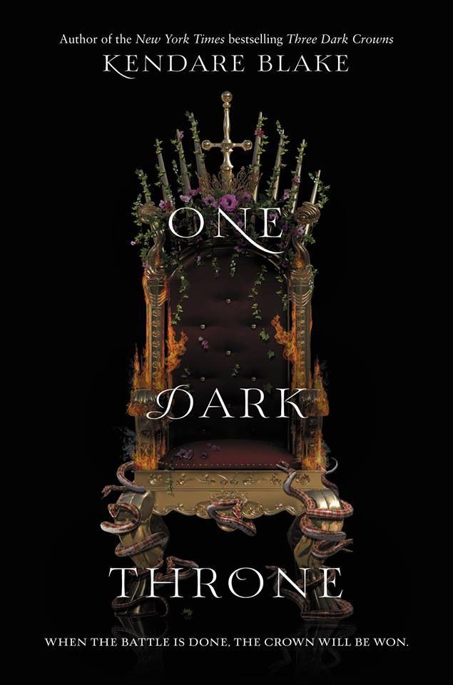 ONE DARK THRONE - the sequel to Three Dark Crowns by Kendare Blake
