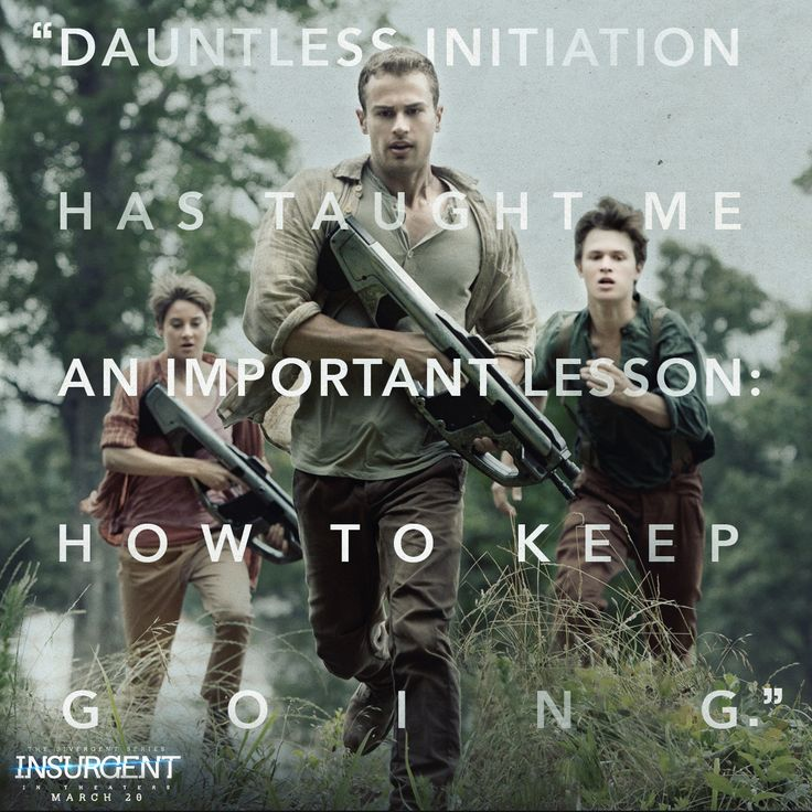 Fear will drive you forward. | Insurgent