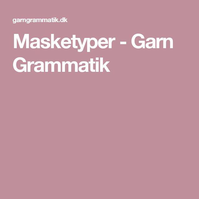 Masketyper - Garn Grammatik