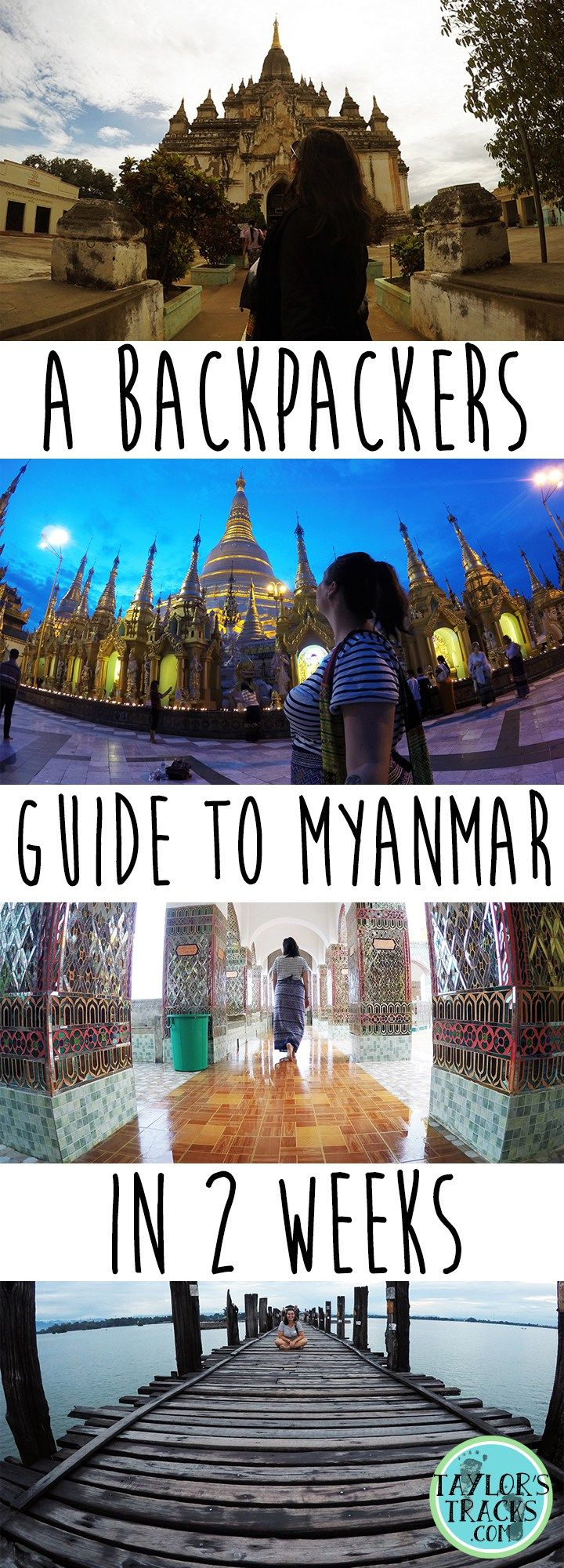 A Backpackers Guide to Myanmar in 2 Weeks Pin www.taylorstracks.com
