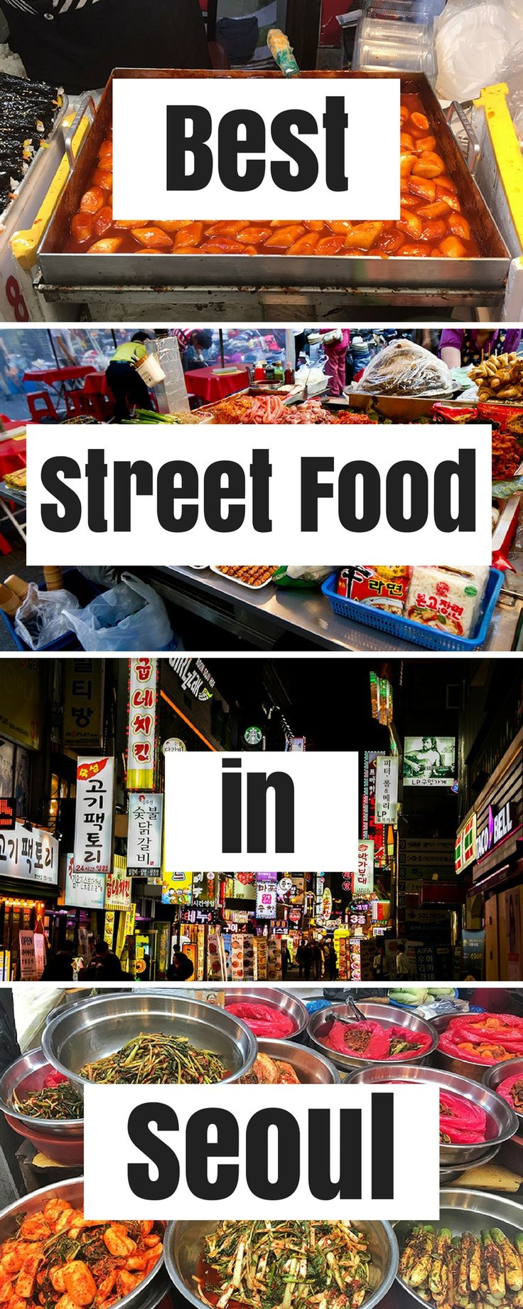 Ultimate Guide to the best Korean Street Food in Seoul, South Korea #foodies #asianfood