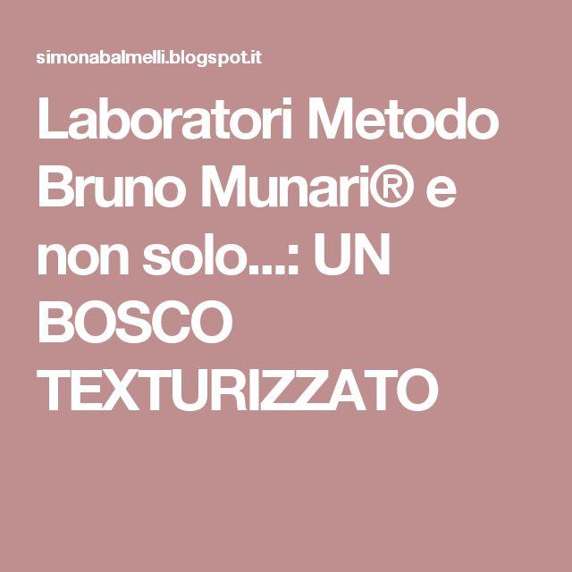 Laboratori Metodo Bruno Munari® e non solo...: UN BOSCO TEXTURIZZATO