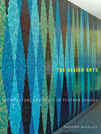The Allied Arts  By Sandra Alfoldy McGill-Queen's University Press  The Allied Arts investigates the history of the complex relationship between craft and architecture by examining the intersection of these two areas in Canadian public buildings. Sandra Alfoldy explains the challenges facing the development of the field of public craft and documents the largely ignored public craft commissions of the post-war era in Canada.