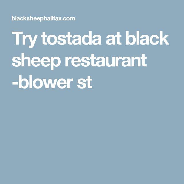 Try tostada at black sheep restaurant -blower st