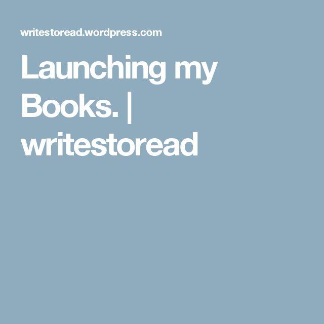 Launching my Books. | writestoread