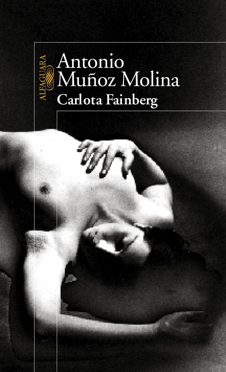 CARLOTA FAINBERG, DE ANTONIO MUÑOZ MOLINA. Sesión de nuestro club de lectura en FEBRERO DE 2014.