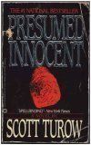 Presumed Innocent. this is the only book of Turow's that I really have liked.