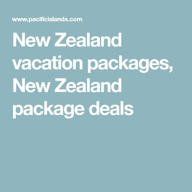 New Zealand vacation packages, New Zealand package deals
