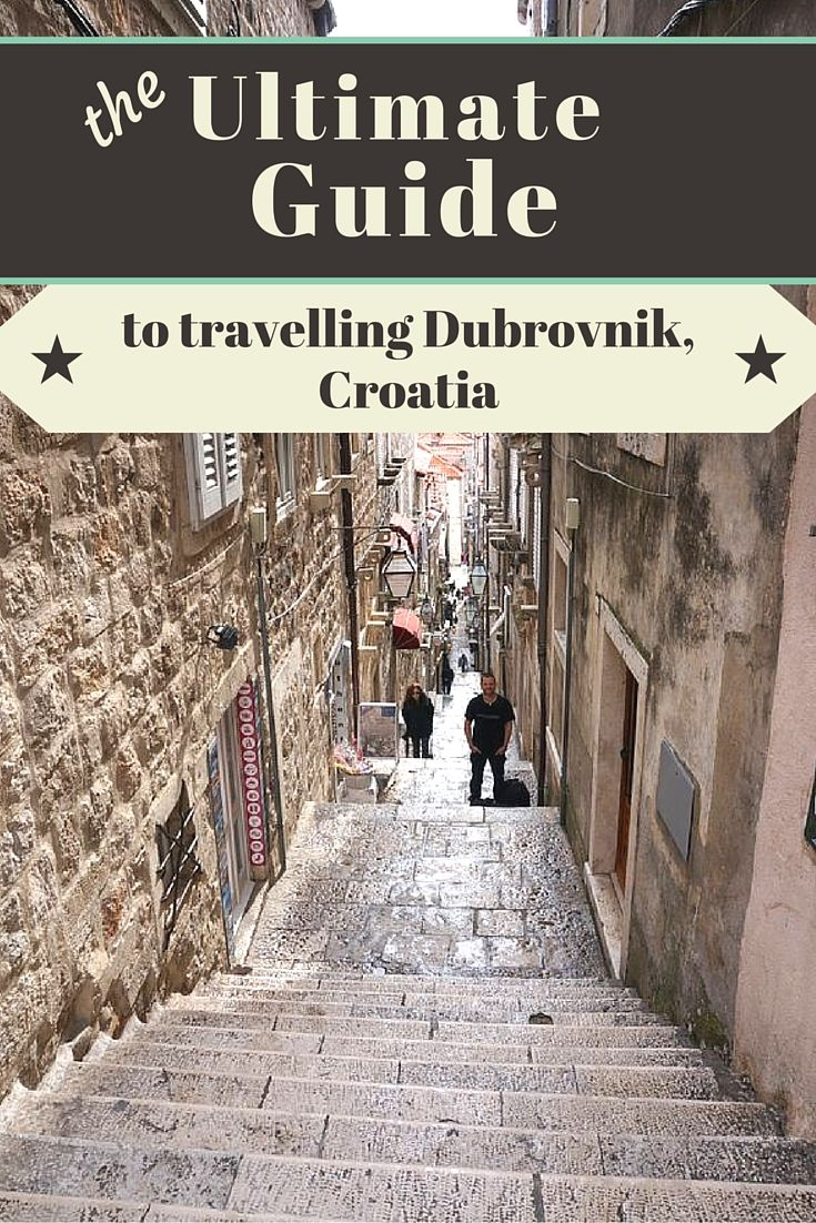 The Ultimate Guide to Travelling Dubrovnik, Croatia