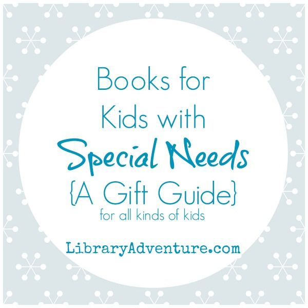 Books for Kids with Special Needs {A Gift Guide} from Caroline at LibraryAdventure.com