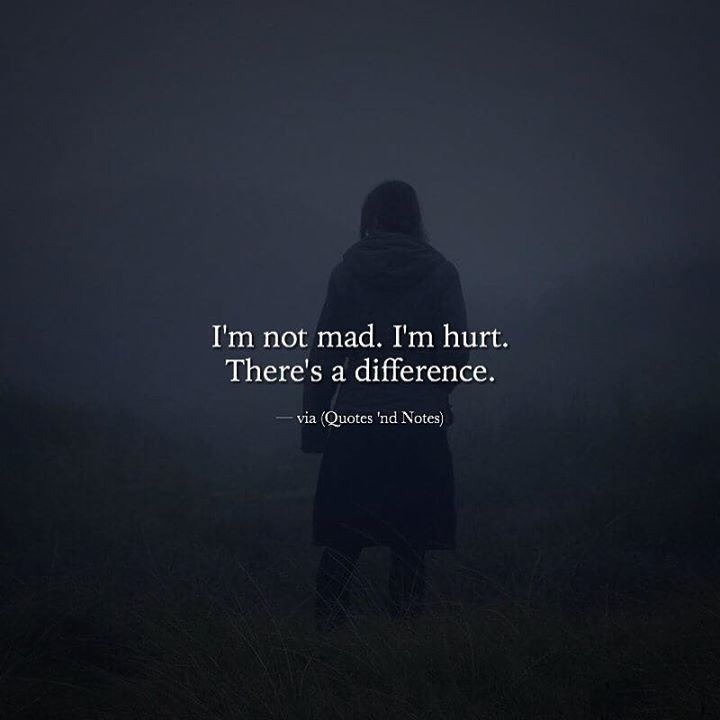 I'm not mad. I'm hurt. There's a difference. via (http://ift.tt/2ivCCYZ)