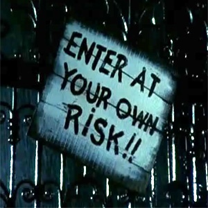 Enter at your own risk!! From Rocky Horror Picture Show.  Damnit Janet!