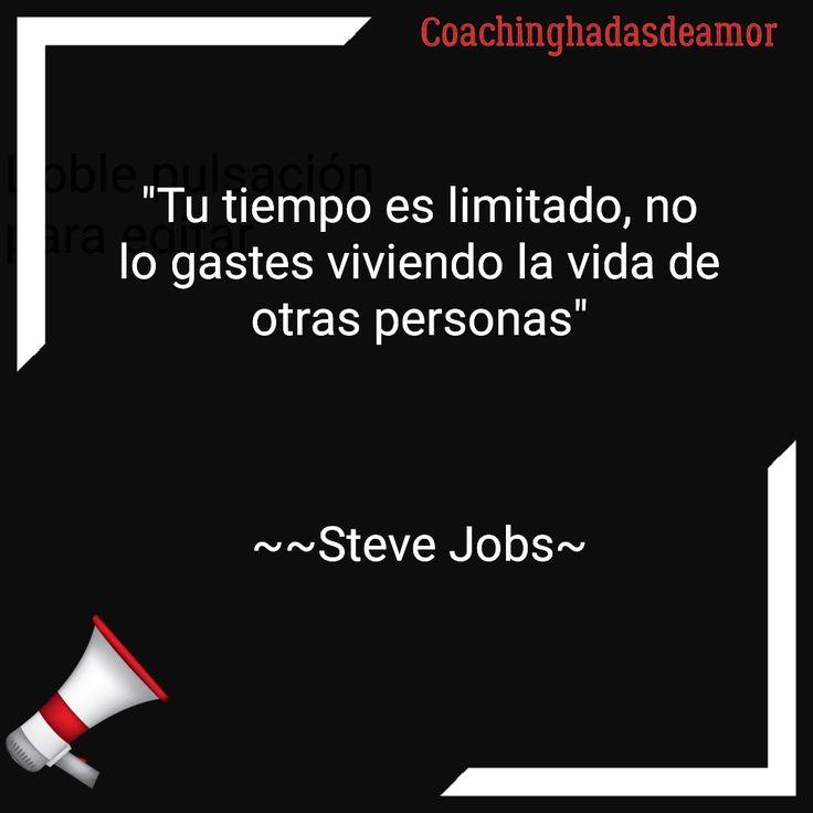 """Steve Jobs Coachinghadasdeamor """"Tu tiempo es ilimitado no lo gastes viviendo la vida de otras personas"""""""