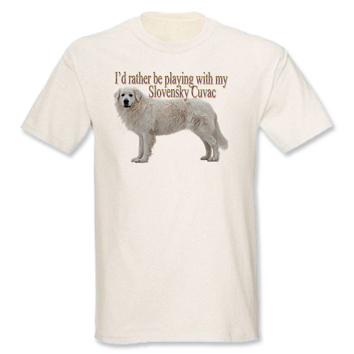 I'd Rather Be Playing With My Slovensky Cuvac T-Shirt