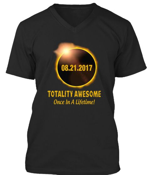 08.21.2017 Totality Awesome Once In A Lifetime! Circle Total Solar Eclipse 08/21/2017 T-shirt. August Eclipse T-Shirt. The Great USA Solar Eclipse. Total Circle Solar Eclipse of the Sun August 21 2017 T Shirt. #solareclipse #sun #august21 #eclipse #mooneclipse #solarpath #solar #summer #augusteclipse shirt. #UnitedStatessolareclipse Total Black Solar Eclipse. #students #teacher #2017TotalSolarEclipse #sun #supermoon #space #science #moon #usa #tshirt #us #america #eclipseenthusiasts…