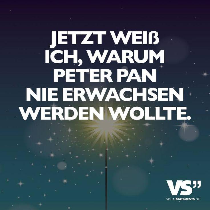 Jetzt Weiß Ich, Warum Peter Pan Nie Erwachsen Werden Wollte. Mehr. Zitate  Kinder, Sprüche Leben, Das ...