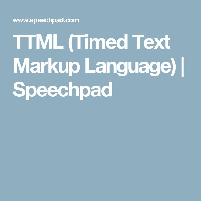TTML (Timed Text Markup Language) | Speechpad