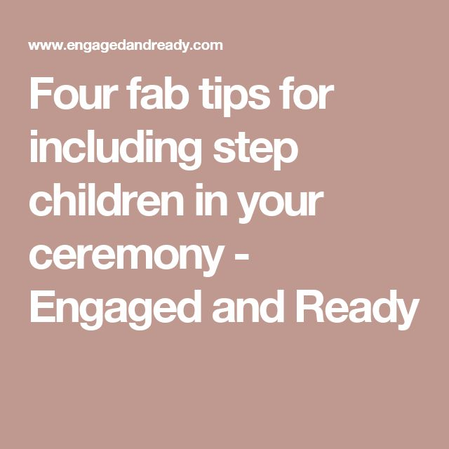 Four fab tips for including step children in your ceremony - Engaged and Ready