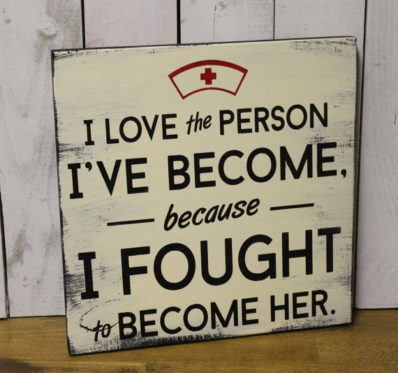 I Love the Person/I Fought to Become Her/NurseWood Sign/Nurse Sign/Gift/Nurse/shelf sitter/Black/White/Graduation Gift