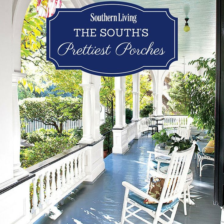 The South 39 S Prettiest Porches Columns Porch And Outdoor