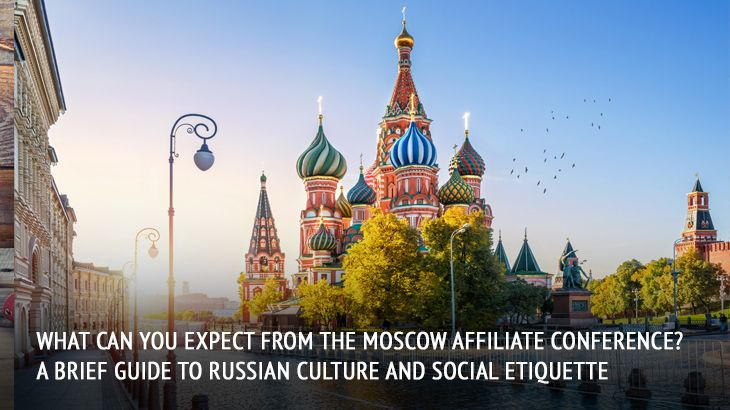 Are you going to the Moscow Affiliate Conference? You have to! Find out what you can do while you're in Russia