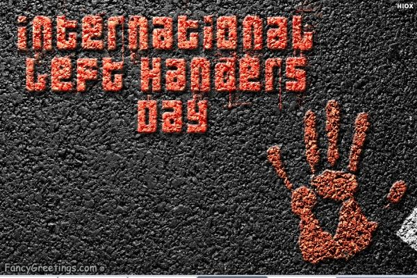 Happy Left Handers Day Wishes https://www.fancygreetings.com/send-greeting/992/international-left-handers-day Greet left handed people through this card on this special day.