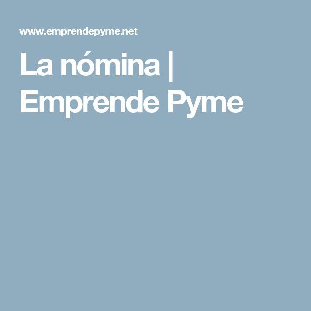La nómina | Emprende Pyme