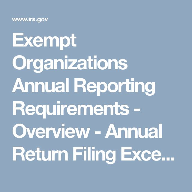 Exempt Organizations Annual Reporting Requirements - Overview - Annual Return Filing Exceptions