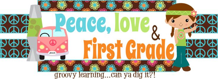 Peace, Love, and First Grade