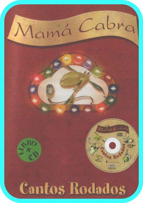 """""""CANTOS RODADOS"""" é un libro xigante cun CD con dez cancións  do grupo Mamá Cabra e un vídeo."""