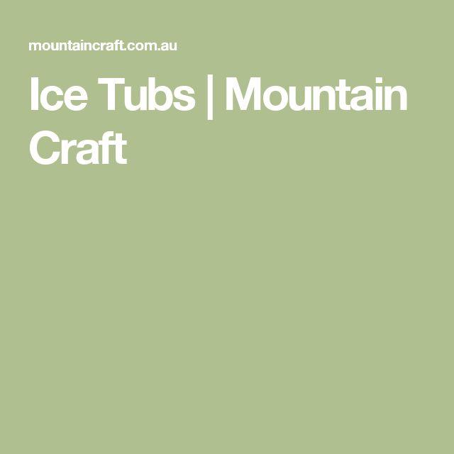 Ice Tubs | Mountain Craft