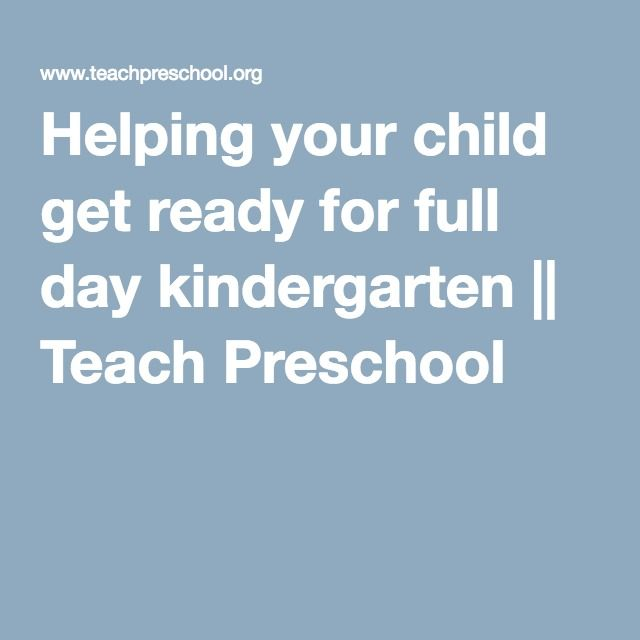 Helping your child get ready for full day kindergarten || Teach Preschool