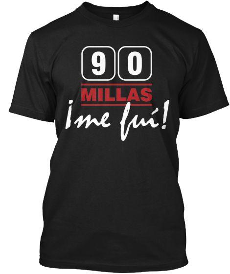 90 Millas ¡Me Fuí! XF- ¡SOLO 7 DÍAS! | Teespring