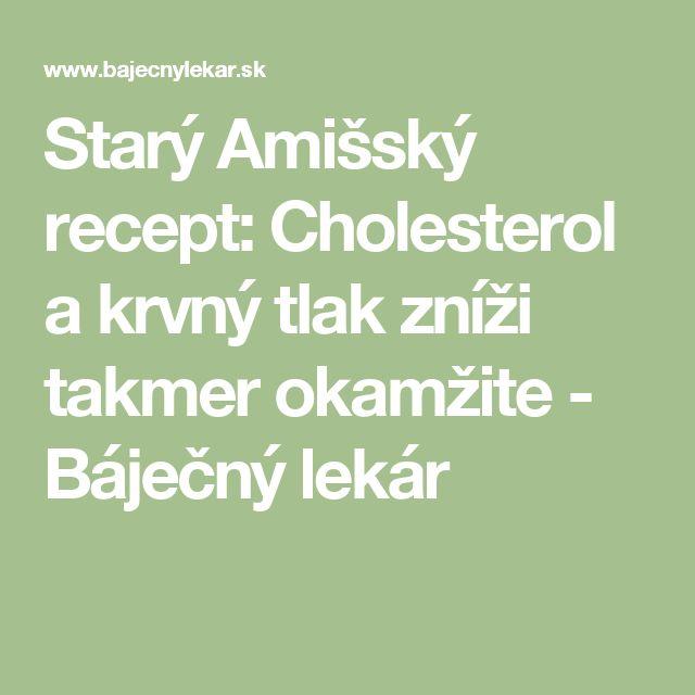 Starý Amišský recept: Cholesterol a krvný tlak zníži takmer okamžite - Báječný lekár